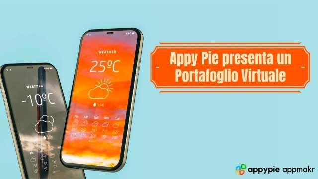 Appy Pie presenta un Portafoglio Virtuale, un'aggiunta molto attesa alla loro piattaforma di sviluppo di App senza codifica